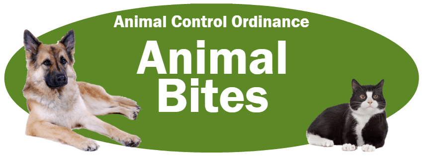 CLICK HERE to read the Animal Bite section of the Animal Control Ordinance