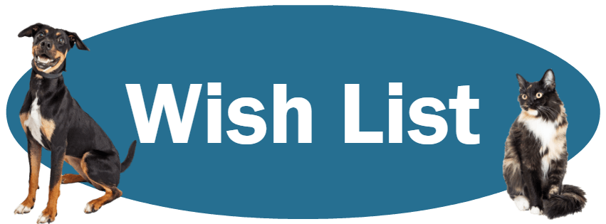 CLICK HERE for information about our Wish List of items and supplies!